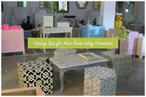 5 Essential Caring Tips for Bone Inlay Furniture